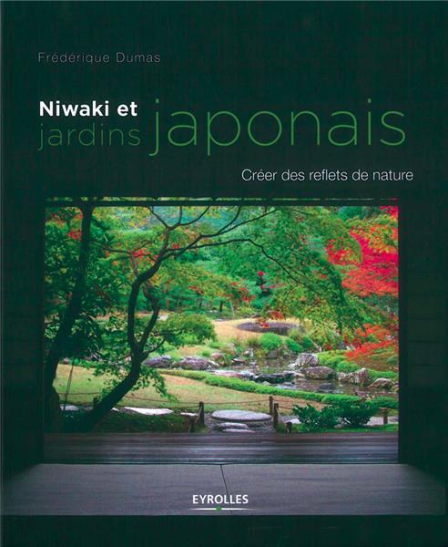 Superieur ... Niwaki Et Jardins Japonais : Créer Des Reflets De Nature